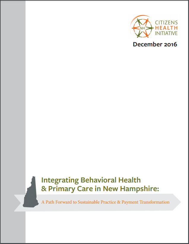 Integrating Behavioral Health& Primary Care in New Hampshire: A Path Forward to Sustainable Practice & Payment Transformation